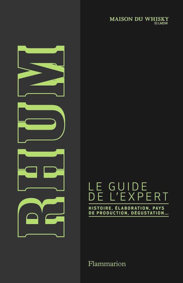 Rhum・Le guide de l'expert・La Maison du Whisky - www.epicuriendusud.com