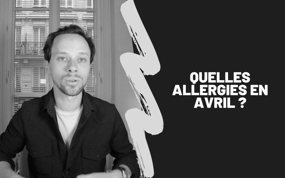 Quelles Allergies En Avril ?