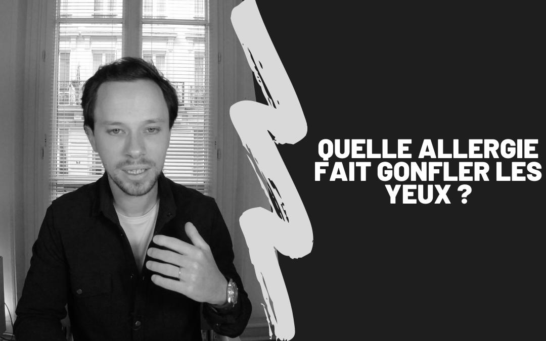 Quelle Allergie Fait Gonfler Les Yeux ?