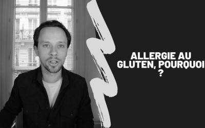 Allergie Au Gluten, Pourquoi ?