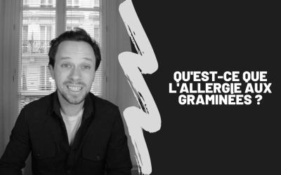 Qu'est-Ce Que L'Allergie Aux Graminées ?