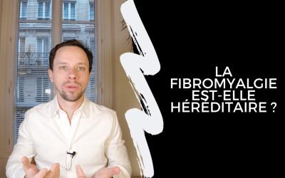 La Fibromyalgie Est-Elle Héréditaire ?