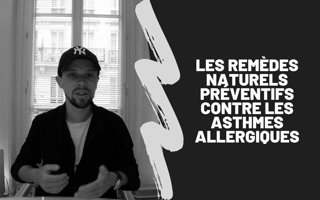 Les Remèdes Naturels Préventifs Contre Les Asthmes Allergiques