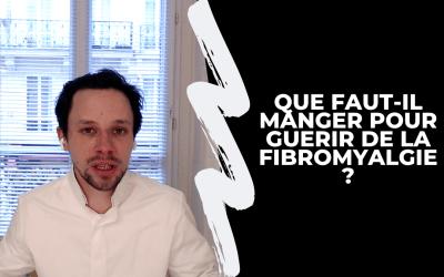 Que faut-il manger pour guérir de la fibromyalgie ?
