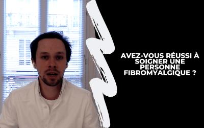 Avez-vous réussi à soigner une personne fibromyalgique ?