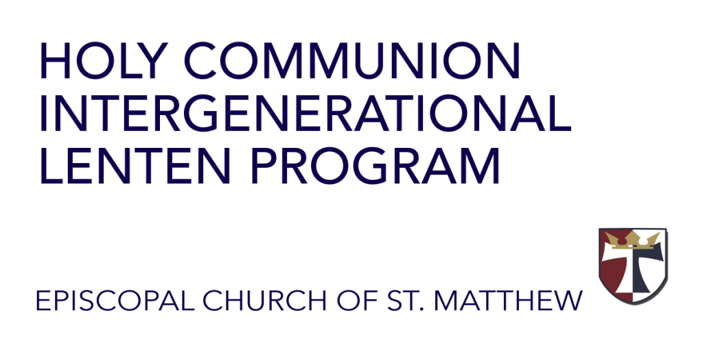 Holy Communion Family Lenten Program, March 8, 15 & 22 – CANCELED