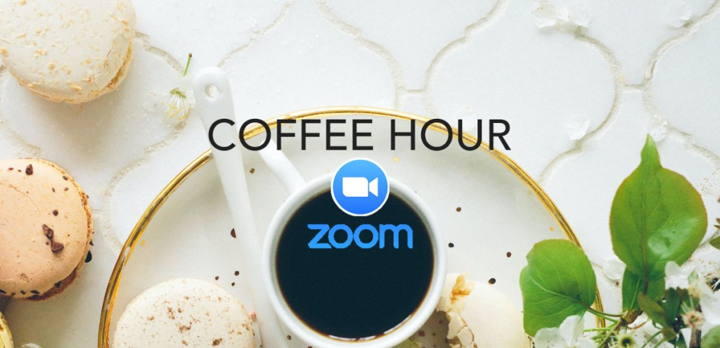 Join Us for Zoom Coffee Hour on Sunday