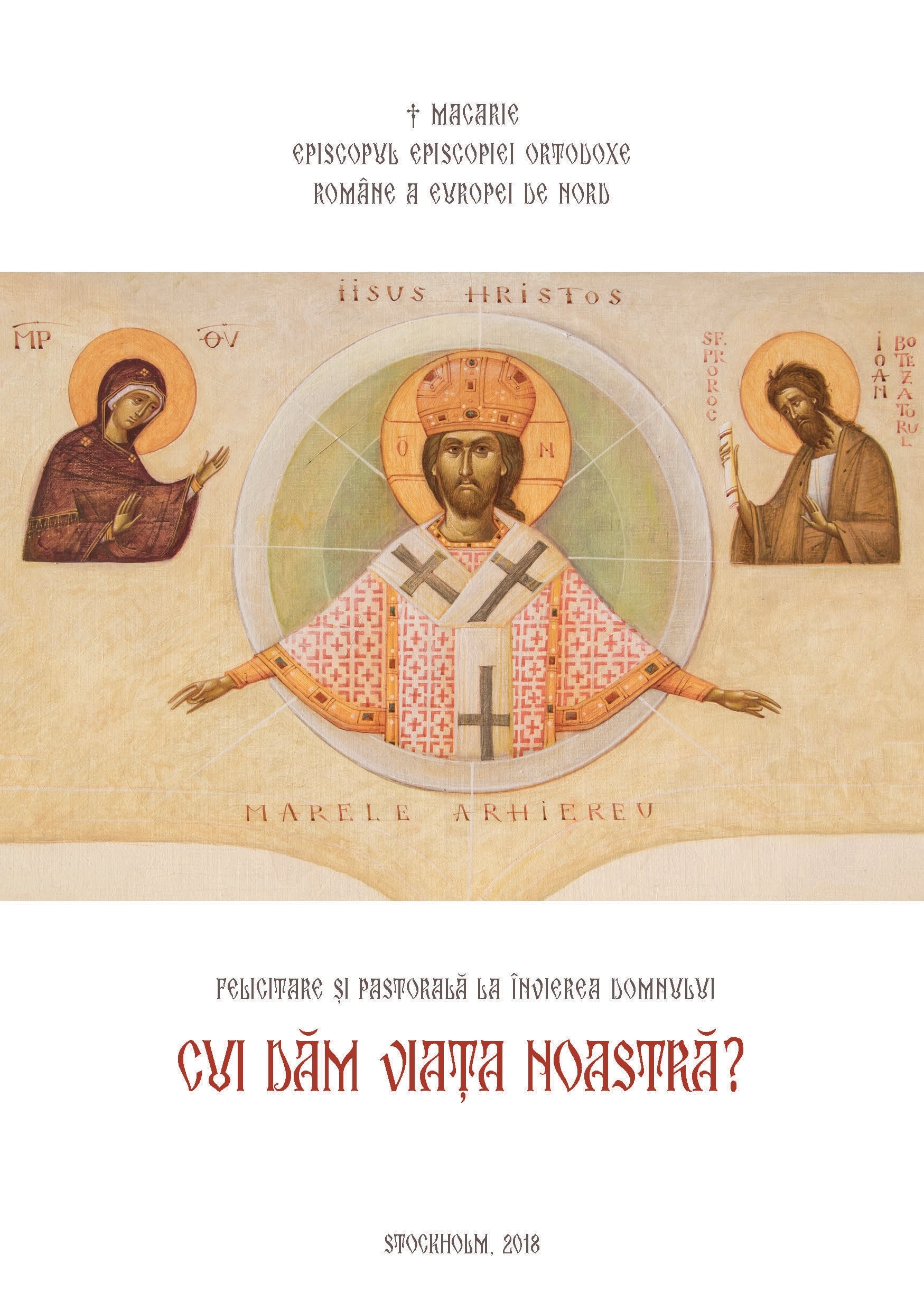 "Pastoral Letter for the Feast of our Lord's Resurrection: ""To Whom Do We Offer Our Life?"" † Macarie, Bishop of the Romanian Orthodox Diocese of Northern Europe"