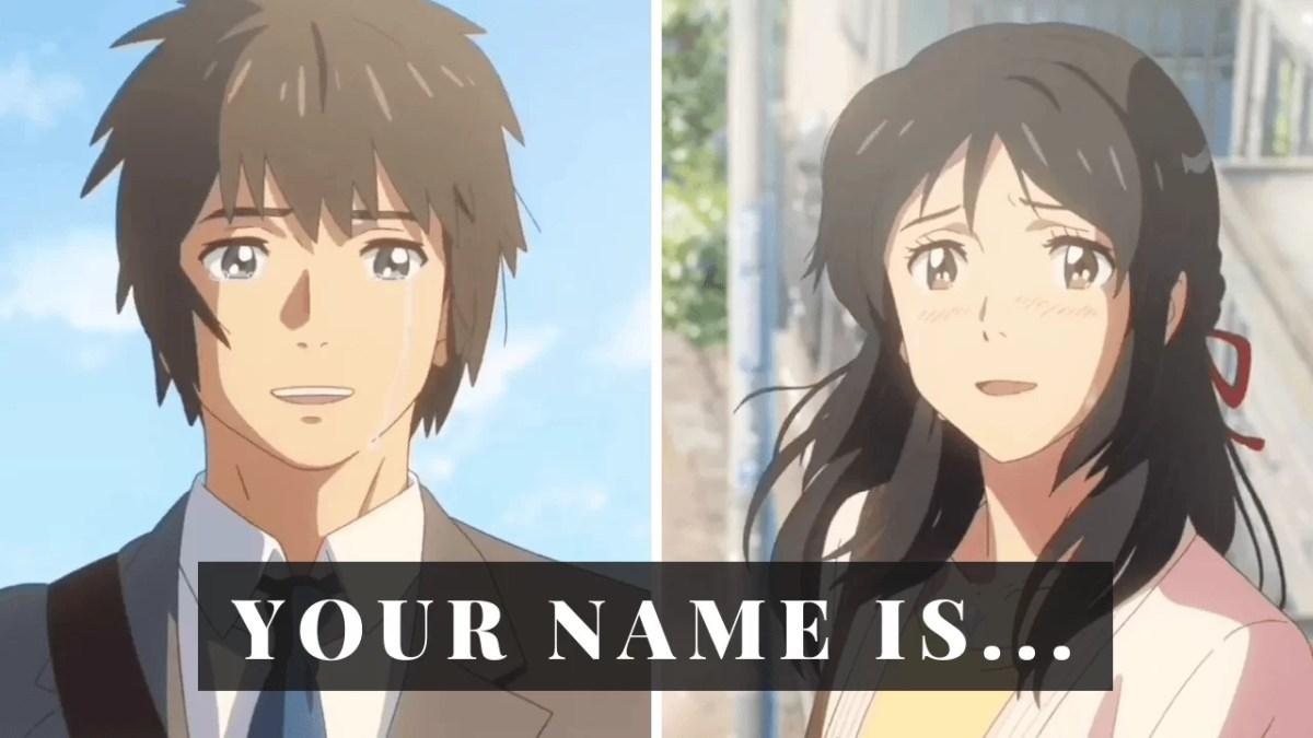 "Taki & Mitsuha's Quote ""Your Name Is..."""