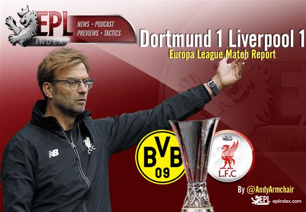 Dortmund 1 Liverpool 1 Report