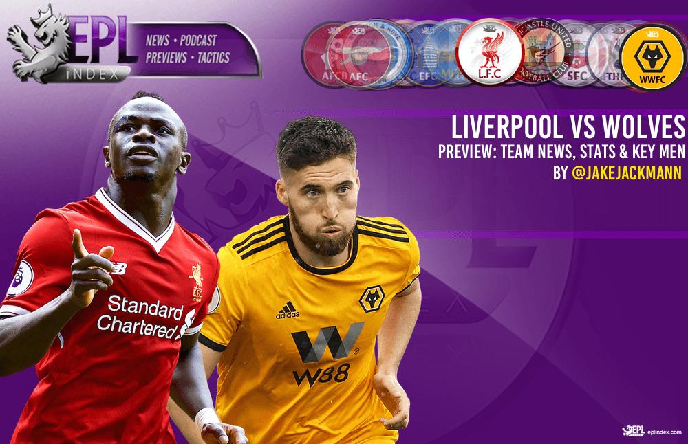 Liverpool vs Wolves Preview   Key Men, Team News & Stats - EPL Index