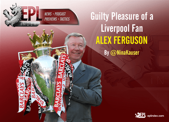 Guilty Pleasure of Liverpool Fan Alex Ferguson