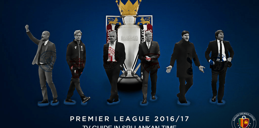 Premier League 2016/17 Sri Lankan Time and tv Schedule