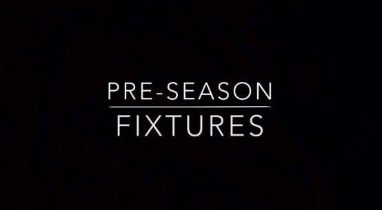 Pre Season Fixtures 2018