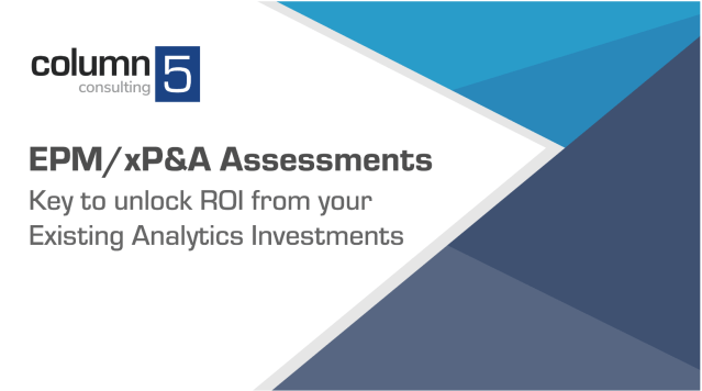 The Fastest Way to Improve Your EPM or xP&A Solution Starts With a Column5 Assessment