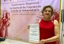 Adriana Balmori Aguirre expone la conferencia La Guerra de las vírgenes en la lucha de la independencia.