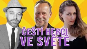 Čeští herci, co se prosadili v zahraničí