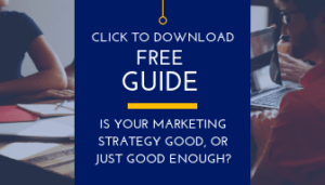 Click to Download - Is Your Marketing Strategy Good Or Just Good Enough