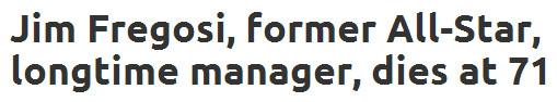 http://www.cbssports.com/mlb/eye-on-baseball/24442867/report-former-all-star-longtime-manager-jim-fregosi-dies-at-71