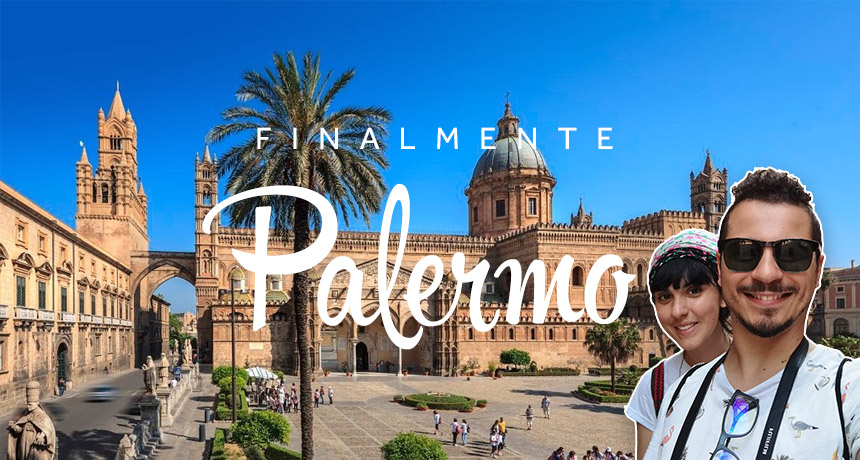 Palermo low cost: come organizzare un weekend spendendo 150€ a persona!