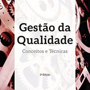 Gestão da qualidade - Livro: Gestão da Qualidade - Conceitos e Técnicas