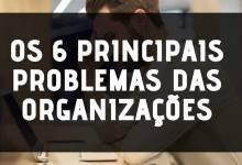 Capa - Os 6 principais problemas nas organizações