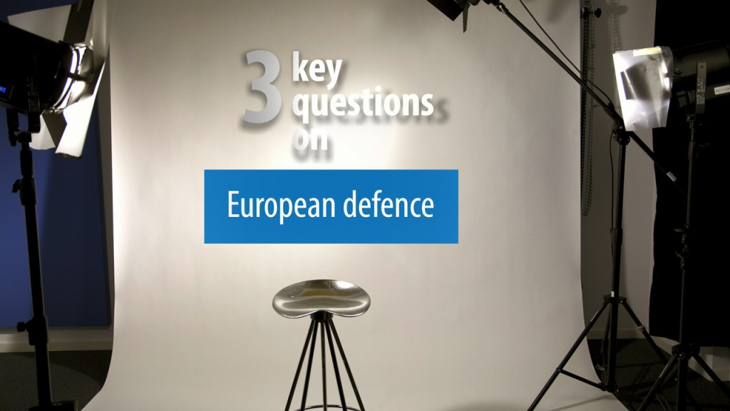 3 Key Questions on European Defence