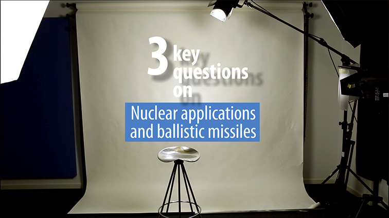 3 Key Questions on Nuclear applications and ballistic missiles