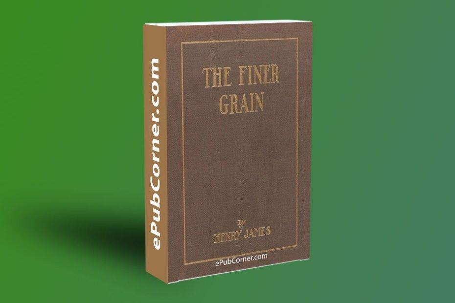 The Finer Grain ePub download free