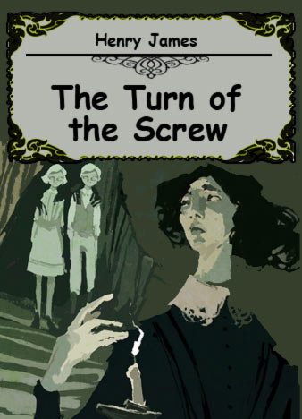 Henry James The Turn of the Screw