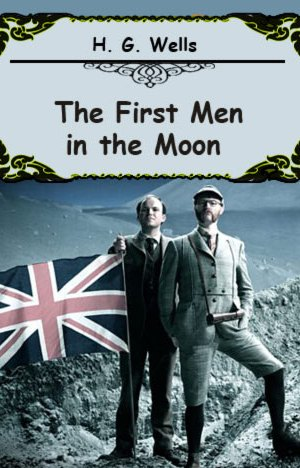 the-first-men-in-the-moon-by-h-g-wells