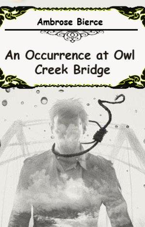 an-occurrence-at-owl-creek-bridge-by-ambrose-bierce