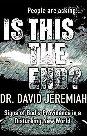 is-this-the-end-by-david-jeremiah