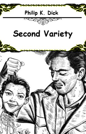 second-variety-by-phillip-dick