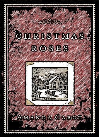 christmas-roses-by-amanda-cabot