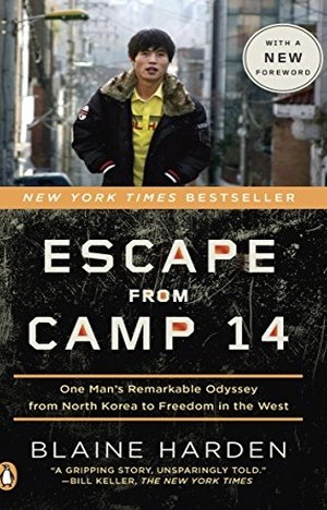 EPUB Escape from Camp 14 One Man's Remarkable Odyssey from North Korea to Freedom in the West by Blaine Harden