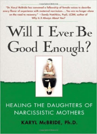 Will I Ever Be Good Enough by Karyl McBride