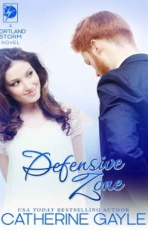 Defensive Zone (Portland Storm Book 15) by Catherine Gayle