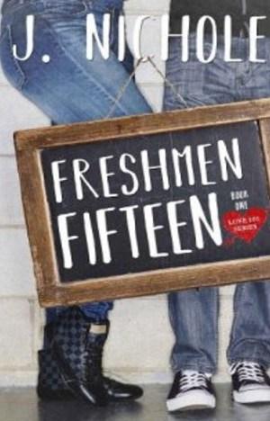 Freshmen Fifteen by J. Nichole