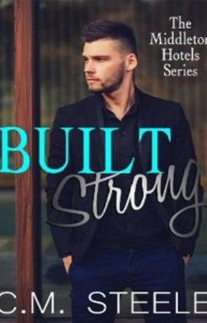 Built Strong by C.M. Steele