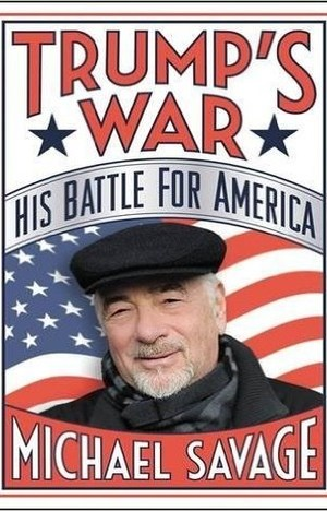 Trump's War His Battle for America by Michael Savage