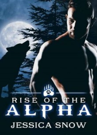 Rise of the Alpha by Jessica Snow