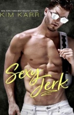 Sexy Jerk by Kim Karr