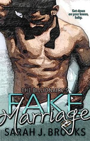 The Billionaire's Fake Marriage by Sarah J. Brooks