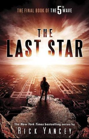 The Last Star (The 5th Wave #3) by Rick Yancey