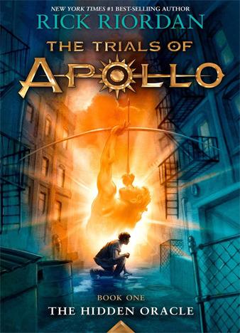 The Trials of Apollo, Book 1 The Hidden Oracle by Rick Riordan