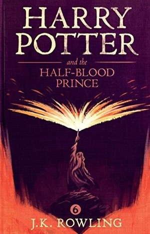 Harry Potter and the Half-Blood Prince by Joanne Rowling