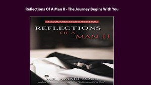 Download Reflections Of A Man II - The Journey Begins With You