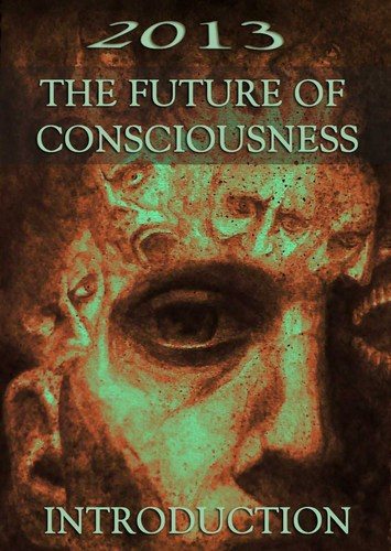 2013-the-future-of-consciousness-introduction
