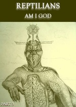 Feature_thumb_reptilians-am-i-god-part-3